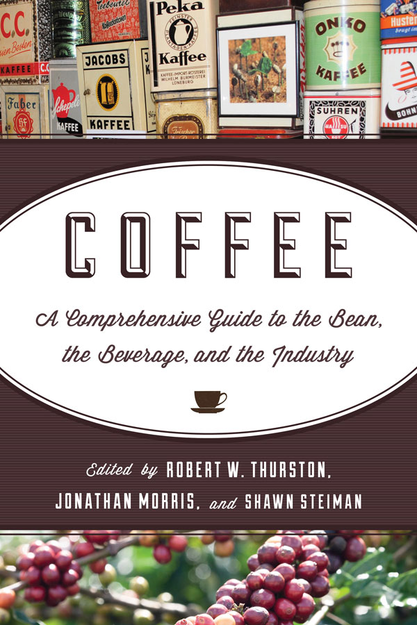 Coffee: A Comprehensive Guide to the Bean, the Beverage, and the Industry (2013)