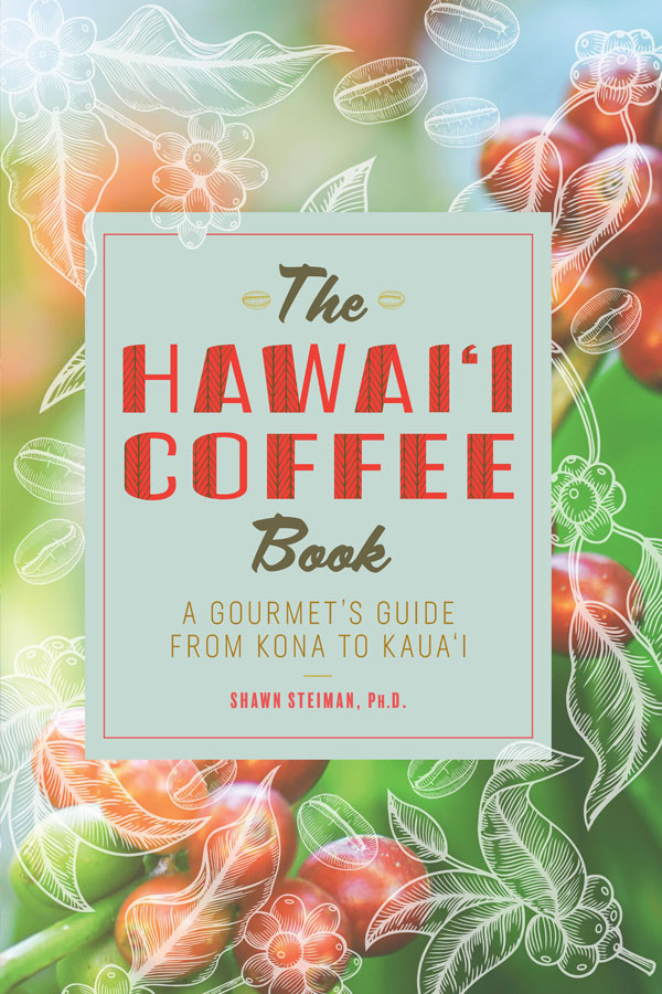 The Hawai'i Coffee Book: A Gourmet's Guide from Kona to Kaua'i (2019/2008)
